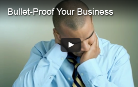 Bullet Proof Your Business Video